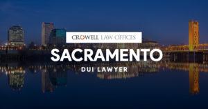 Sacramento DUI Lawyer