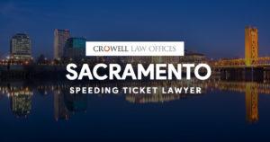 Sacramento Speeding Ticket Lawyer