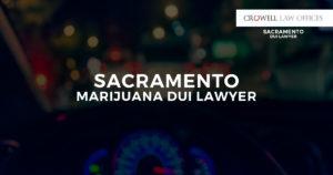 Sacramento Marijuana DUI Lawyer