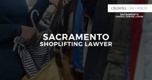 Sacramento Shoplifting Lawyer