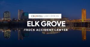 Elk Grove Truck Accident Lawyer
