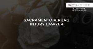 Sacramento Airbag Injury Lawyer