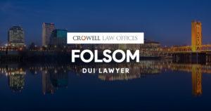 Folsom DUI Lawyer