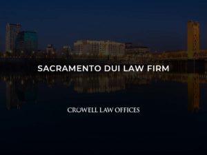 Sacramento DUI Law Firm