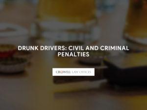 Drunk Drivers: Civil and Criminal Penalties